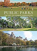 Public Parks: The Key to Livable Communites (Norton/Library of Congress Visual Sourcebooks in Architecture, Design, and Engineering)