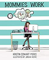 Mommies Work
