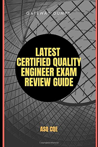 Latest Certified Quality Engineer Exam Review Guide: ASQ CQE