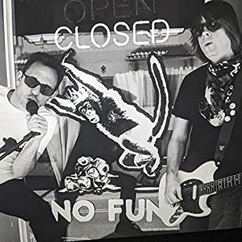 CLOSED (No Fun)
