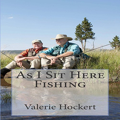 As I Sit Here Fishing audiobook cover art