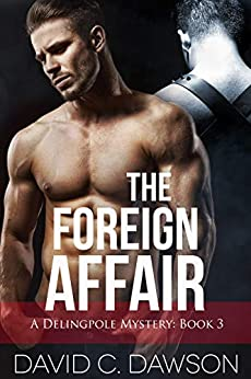 The Foreign Affair (The Delingpole Mysteries Book 3) by [David C Dawson]