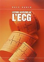 Lecture accélérée de l'ECG (6ème édition) de Dale Dubin