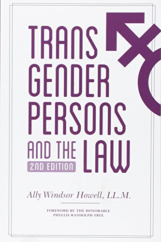 Compare Textbook Prices for Transgender Persons and the Law 2 Edition ISBN 9781634250368 by Howell, Ally Windsor