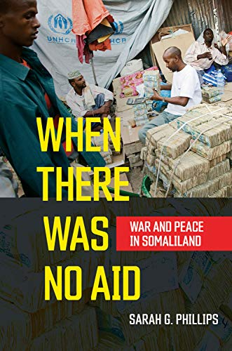 When There Was No Aid: War and Peace in Somaliland (English Edition)