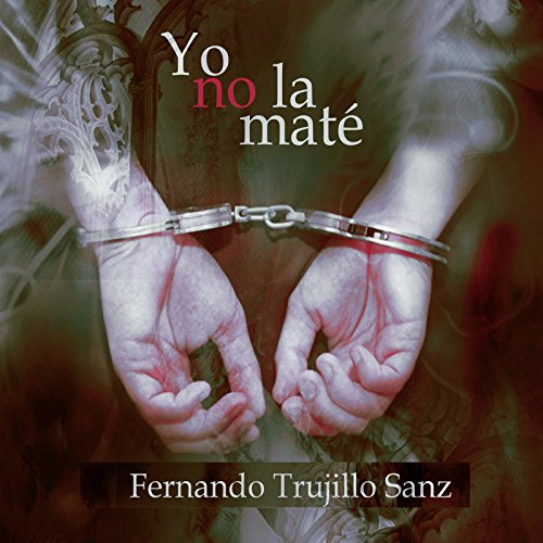 Yo no la maté audiobook cover art