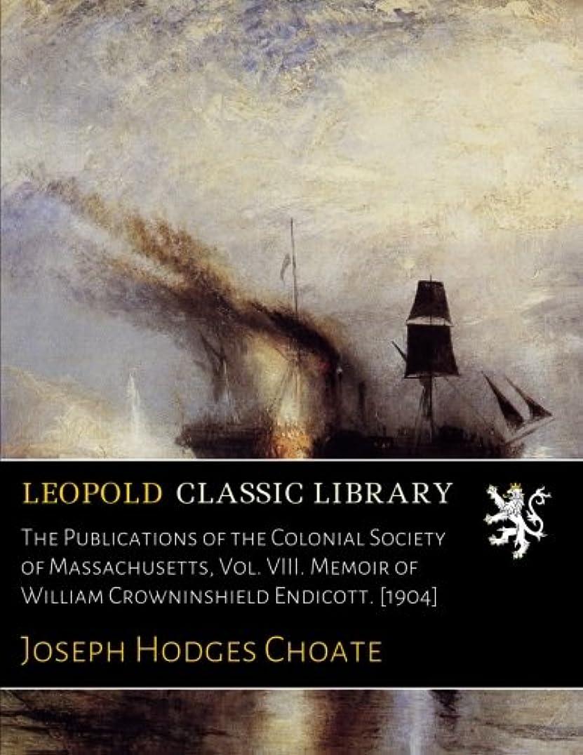 魅了する算術グッゲンハイム美術館The Publications of the Colonial Society of Massachusetts, Vol. VIII. Memoir of William Crowninshield Endicott. [1904]
