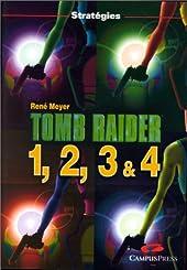 Tomb Raider 1, 2, 3 et 4 de René Meyer