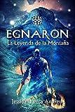 Egnaron: La leyenda de la montaña...