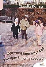 L'apprentissage informel expliqué à mon inspecteur de Claudia Renau