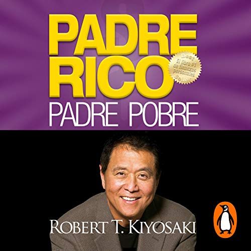 Padre Rico, Padre Pobre [Rich Dad, Poor Dad] Audiobook By Robert T. Kiyosaki cover art