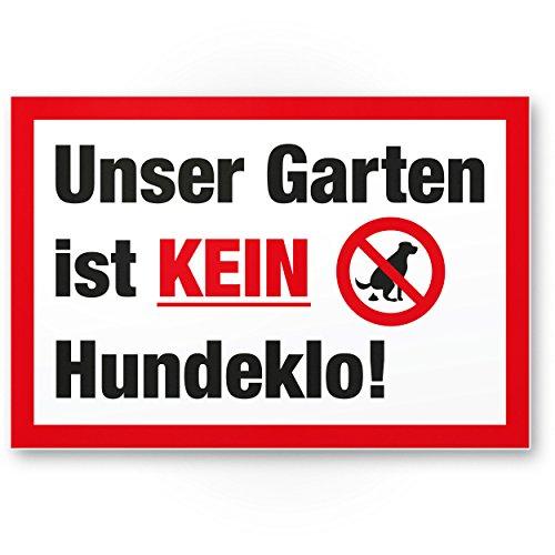 Garten Kein Hundeklo/Keine Hundetoilette - Kunststoff Schild Hunde kacken verboten - Verbotsschild/Hundeverbotsschild, Verbot Hundeklo/Hundekot/Hundehaufen/Hundekacke