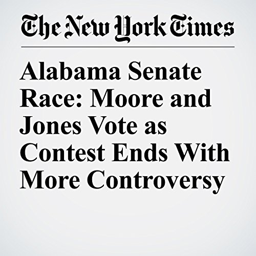 Alabama Senate Race: Moore and Jones Vote as Contest Ends With More Controversy copertina