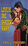 Love Is One Shadow Away: Tales of the Old West Book 37 (English Edition)