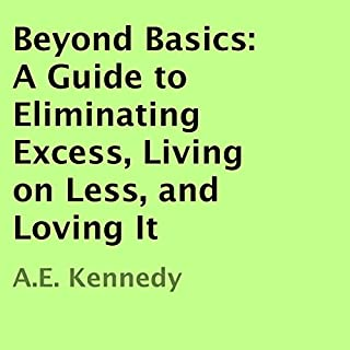 Beyond Basics: A Guide to Eliminating Excess, Living on Less, and Loving It cover art