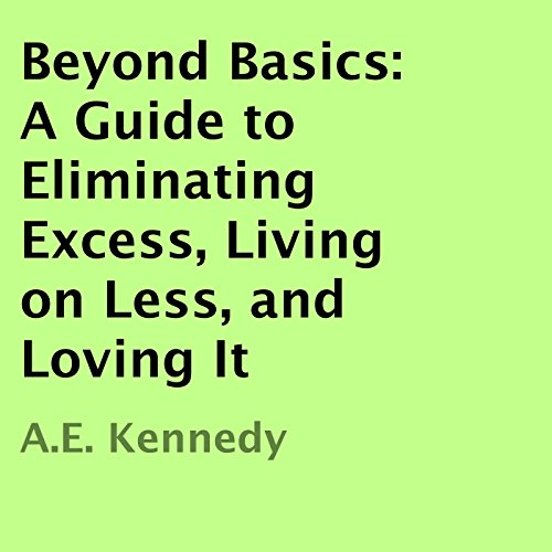 Beyond Basics: A Guide to Eliminating Excess, Living on Less, and Loving It audiobook cover art