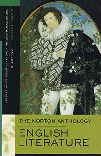 The Norton Anthology of English Literature: Volume B: The Sixteenth Century/The Early Seventeenth Century