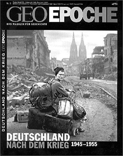 Geo Epoche 9/2001: Deutschland nach dem Krieg 1945 - 1955