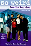 Family Reunion (So Weird)