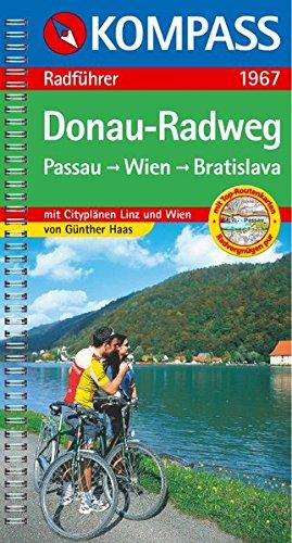 Donau-Radweg Passau - Wien - Bratislava: Radführer mit Top-Routenkarten und City-Plänen Linz und Wien (KOMPASS-Fahrradführer, Band 1967)