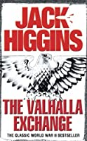 The Valhalla Exchange by Jack Higgins(2007-04-01)
