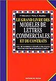 LE GRAND LIVRE DES MODELES DE LETTRES COMMERCIALES ET DE CONTRATS