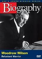 Biography: Woodrow Wilson [DVD]