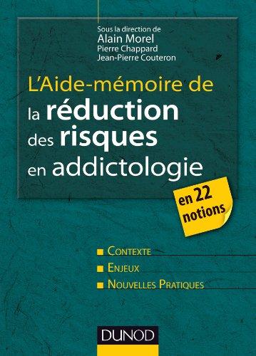 L'aide-mémoire de la réduction des risques en addictologie : en 22 fiches (Psychologie)