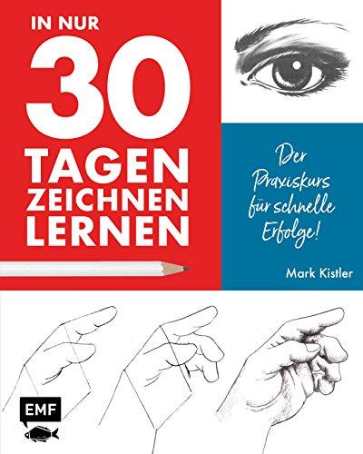 In nur 30 Tagen zeichnen lernen: Der Praxiskurs für schnelle Erfolge!
