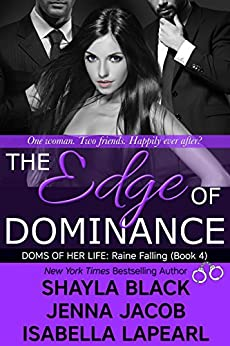 The Edge of Dominance (The Doms of Her Life Book 4) by [Shayla Black, Jenna Jacob, Isabella LaPearl]