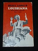 Huey Long's Louisiana: State Politics 1920-1952 080180597X Book Cover