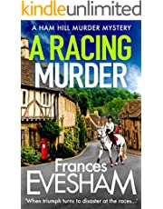 A Racing Murder: A brand new gripping murder mystery from bestseller Frances Evesham for 2021 (The Ham Hill Murder Mysteries Book 2)