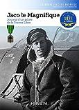 Jaco le magnifique : Journal d'un pilote de la France libre