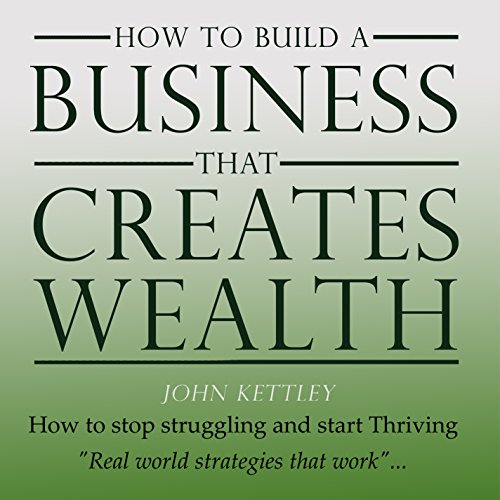 How to Build a Business That Creates Wealth audiobook cover art