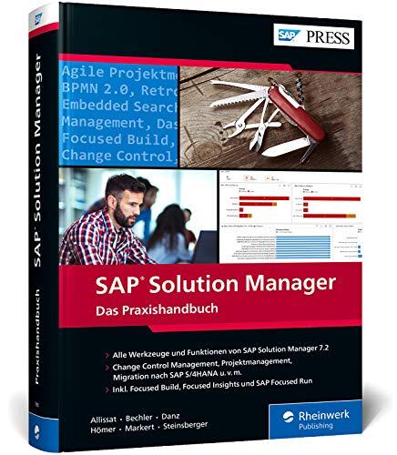 SAP Solution Manager: Geballtes Wissen auf über 900 Seiten zu Change Request Management, IT-Servicemanagement, Focused Solutions u. v. m. – Ausgabe 2021 (SAP PRESS)