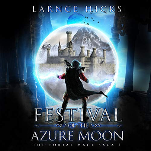 Festival of the Azure Moon Audiobook By Larnce Hicks cover art
