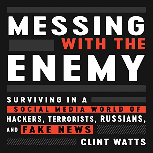 Messing with the Enemy Audiobook By Clint Watts cover art