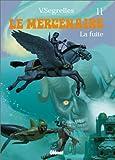 Le Mercenaire, Tome 11 - La fuite