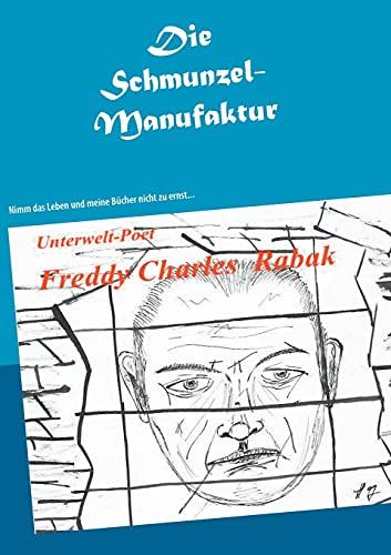 Die Schmunzel-Manufaktur eines Wiener Originals: Nimm das Leben und meine Bücher nicht zu ernst... (Mutti, der Mann mit dem Schmäh ist da)