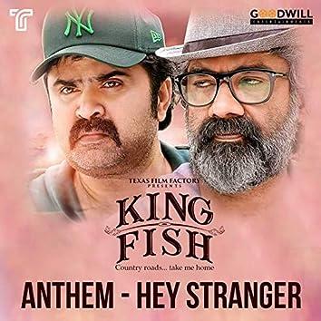 "King Fish Anthem - Hey Stranger (From ""King Fish"")"