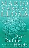 Der Ruf der Horde: Eine intellektuelle Autobiografie - Mario Vargas Llosa