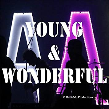 Young & Wonderful (Out of Control) (Wonderful Days)