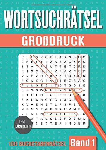 Wortsuchrätsel Großdruck: Großer Rätselspaß für Senioren, Erwachsene und Kinder mit 100 Buchstabenpuzzle - Band 1