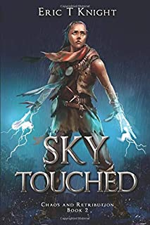 Sky Touched (Chaos and Retribution) (Volume 2)