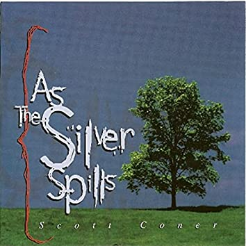 As The Silver Spills