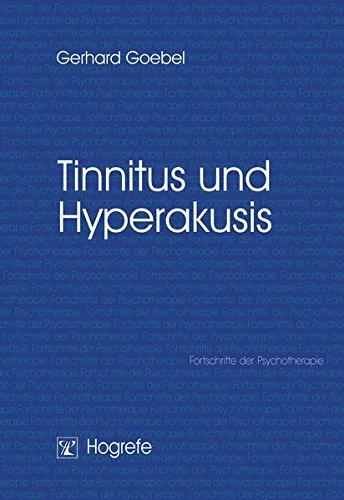 Tinnitus und Hyperakusis (Fortschritte der Psychotherapie / Manuale für die Praxis)