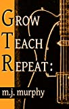 Grow Teach Repeat  The Art of Teaching Guitar (English Edition)