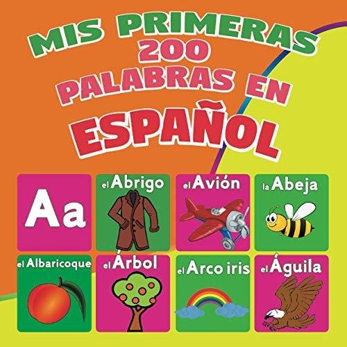 Mis Primeras 200 Palabras en español: diccionario visual para niños de 2 a 5 años