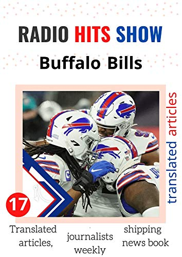 Buffalo Bills \'We are the Buffalo Bills and we\'re here to play\' (RADIO HITS SHOW BOOK 17): Translated articles, journalists weekly, shipping news book, (RADIO HITS SHOW,) (English Edition)