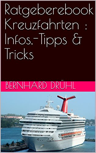 Ratgeberebook Kreuzfahrten : Infos,-Tipps & Tricks